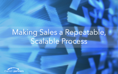 Making Sales a Repeatable, Scalable Process