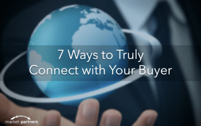 7 Ways to Truly Connect with Your Buyer